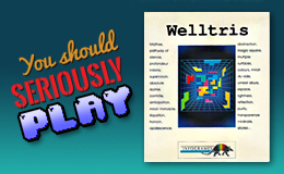 You should seriously play: Welltris